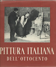 Enrico Somarè LA PITTURA ITALIANA DELL'OTTOCENTO De Agostini 1944 Storia Arte