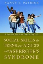 Social Skills for Teenagers and Adults with Asperger's Syndrome: A Practical Gui