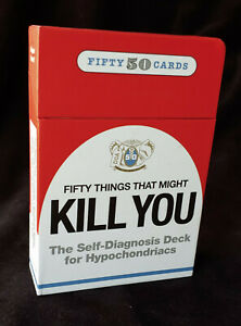 50 Things That Might Kill You SELF DIAGNOSIS for HYPOCHONDRIACS 50 card Deck NEW