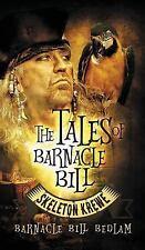 The Tales of Barnacle Bill : Skeleton Krewe by Barnacle Bill Bedlam (2015,...