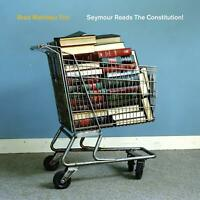 BRAD MEHLDAU TRIO Seymour Reads The Constitution! (2018) 8-track CD NEW/SEALED