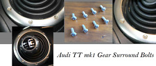 Audi TT mk1 Gear Surround en Acier Inoxydable Boulons X 8