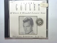 If Ever I Would Leave You - Robert Goulet Cd Mint