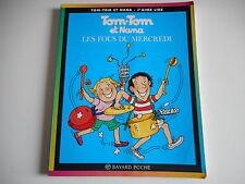 TOM-TOM ET NANA - LES FOUS DU MERCREDI N°9 - BAYARD POCHE - BD