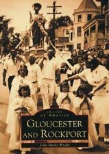 Images of America: Gloucester and Rockport by John Hardy Wright (2000, Paperback