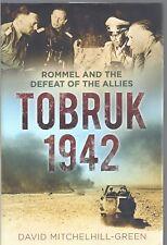 Tobruk 1942: Rommel and the Defeat of the Allies - David Mitchelhill-Green NEW