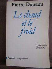 Pierre Douzou: Le chaud et le froid/ Les conflits vivant, Fayard 1984