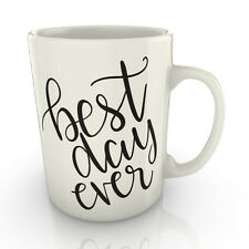 Best Day Ever Mug - Gift Tea Coffee