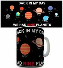 Back In My Day We Had Nine Planets Novelty Mug