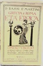 GRECIA E ROMA ETA EROICA Omero Virgilio Plutarco Shakespeare D Bassi e E Martini