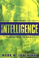 Intelligence : From Secrets to Policy Perfect Mark M. Lowenthal