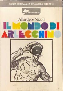 IL MONDO DI ARLECCHINO - ALLARDYCE NICOLL- BOMPIANI