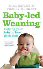 Baby-led Weaning: Helping Your Baby to Love Good Food by Tracey Murkett, Gill R…