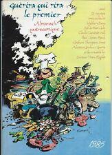 EO ALMANACH GASTRONOMIQUE 1985 FRANQUIN WILL DANY : GUÉRIRA QUI RIRA LE PREMIER