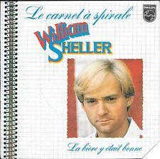 "45 TOURS / 7"" SINGLE--WILLIAM SHELLER--LA CARNET A SPIRALE--1976"
