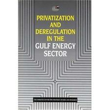 Privatization and Deregulation in the Gulf Energy Secto - Paperback NEW The Emir
