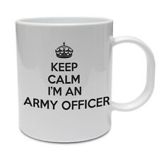KEEP CALM I'M AN ARMY OFFICER - Soldier / Marine / Funny Themed Ceramic Mug