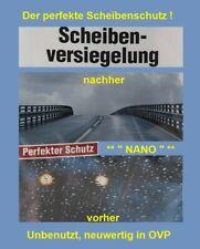 Scheibenversieglung * Nano * für Auto, auch für Fenster-Scheiben, Spiegel u.s.w.