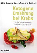 Kämmerer, U: Ketogene Ernährung bei Krebs von Gerd Knoll, Christina Schlatterer…