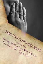 The Pastor's Secrets by Debra B. Spencer (2013, Paperback)