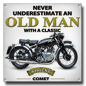 """NEVER UNDERESTIMATE AN OLD MAN WITH A CLASSIC VINCENT COMET METAL SIGN.8""""X8"""""""