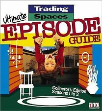 TRADING SPACES ULTIMATE EPISODE GUIDE - Seasons 1-3