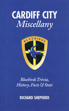 Cardiff City Miscellany Bluebirds Trivia History Facts Statistics Football book