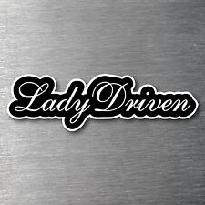 Lady Driven Sticker quality 7 year vinyl  car jdm drift v8 shift