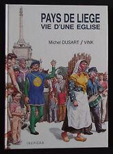 BD PUB Pays de Liège vie d'une église VINK Michel DUSART temps perdu moine fou