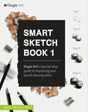 Smart Sketch Book 1 : Oogie Art's Step-By-step Guide to Pencil Drawing for Be...