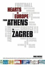 From Athens to Zagreb : A First Hand History of Hearts in Europe by Mike...