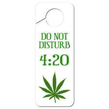 Do Not Disturb 420 Weed Pot Marajuana Plastic Door Knob Hanger Sign