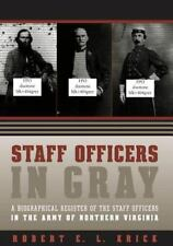 Staff Officers in Gray: A Biographical Register of the Staff Officers in the Arm