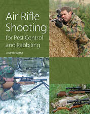 NEW Air Rifle Shooting for Pest Control and Rabbiting by John Bezzant