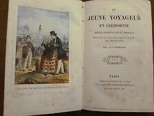 EO. J.B.J. CHAMPAGNAC. LE JEUNE VOYAGEUR EN CALIFORNIE. P.C. LEHUBY.Rue de Seine