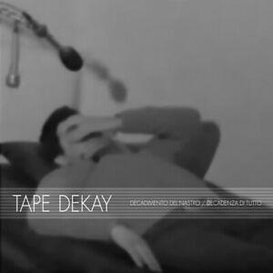 Tape Dekay - Decadimento Del Nastro - Decadenza Di Tutto (Ita), Digipack CD