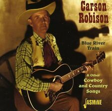 Blue River Train & Other Cowboy & Country Songs - Carson Robison (2007, CD NEUF)