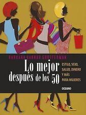 Lo mejor después de los 50: Estilo, sexo, salud, dinero y más para mujeres (Span