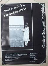 AFFICHE D EXPOSITION - MAXIMILIEN ROBESPIERRE - CENTRE POMPIDOU - 1978 -125