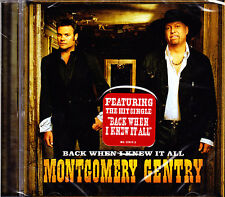Montgomery Gentry BACK when I Knew It All CD Nuovo OVP
