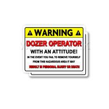 Dozer Operator Warning Attitude Decal Tools Bumper 2 pack Stickers mka