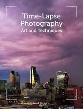 TIME-LAPSE PHOTOGRAPHY - HIGGINS, MARK - NEW PAPERBACK BOOK
