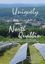 Uniquely North Quabbin : Glimpses from Nine North Central Massachusetts Towns...