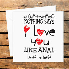 Personalised Handmade Christmas Card Love Anal Present Funny Rude Adult Humour