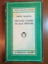 Vecchio cuore , va alla ventura - Hans Fallada - Mondadori -1941 - M