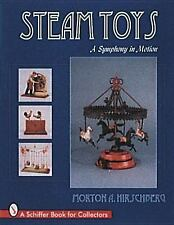 Steam Toys : A Symphony in Motion by Morton Hirschberg (1996, Hardcover)