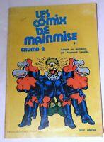 CRUMB. Les Comix de Mainmise. Editions des Egraz, Yverdon  Broché. En québécois.