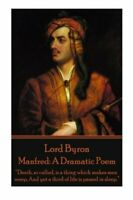 "Lord Byron - Manfred: A Dramatic Poem: ""Death, so called, is a... by Byron, Lord"
