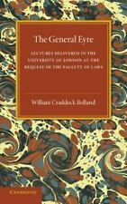 The General Eyre : Lectures Delivered in the University of London at the...