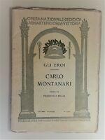Opera Nazionale  artefici della Vittoria gli eroi Carlo Montanari 1923